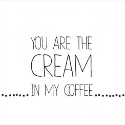 "Räder ""YOU ARE THE CREAM IN MY COFFEE"" Napkin"